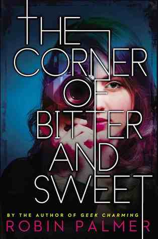 Robin Palmer - The Corner of Bitter and Sweet