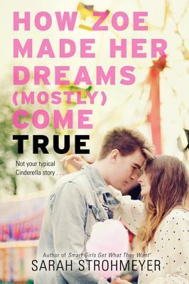 Sarah Strohmeyer - How Zoe Made Her Dreams (Mostly) Come True
