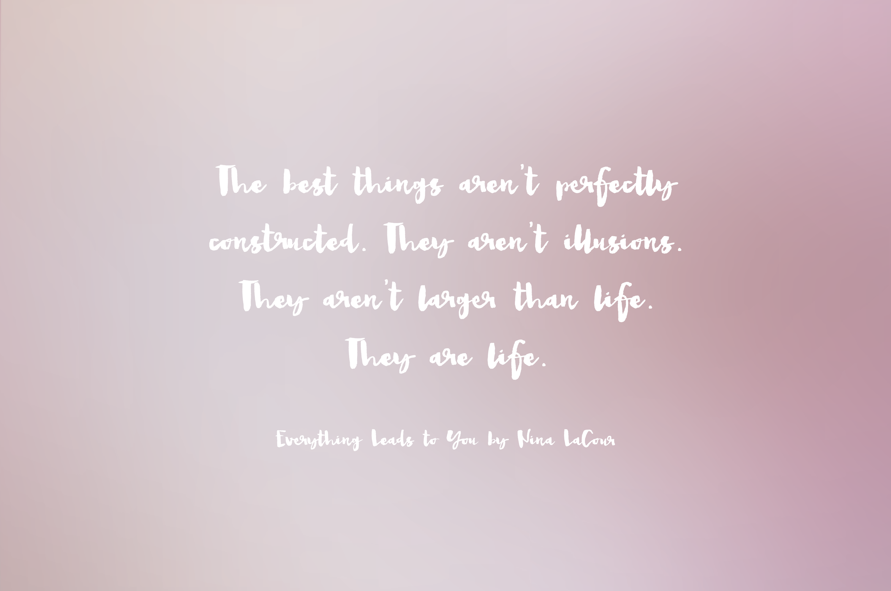 everything leads to you quote