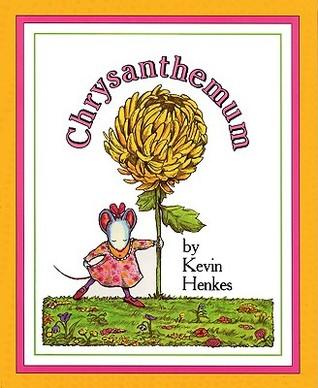 kevin henkes - chrysanthemum