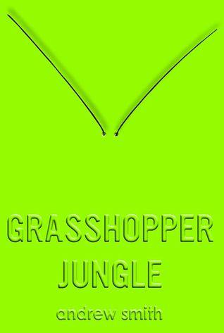 Andrew Smith - Grasshopper Jungle