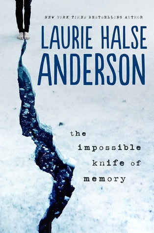 Laurie Halse Anderson - The Impossible Knife of Memory