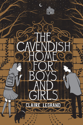 Claire Legrand - The Cavendish Home for Boys and Girls