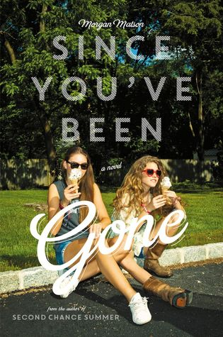 Morgan Matson - Since You've Been Gone