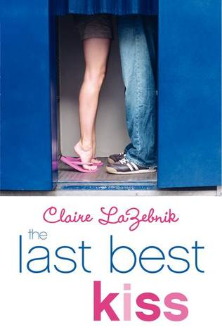 Claire LaZebnik - The Last Best Kiss