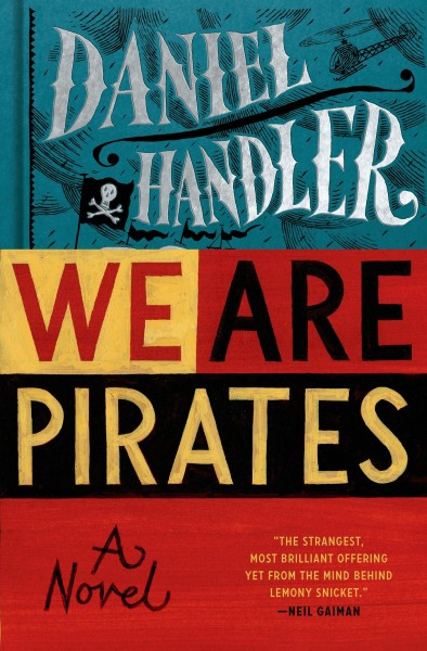 Daniel Handler - We Are Pirates