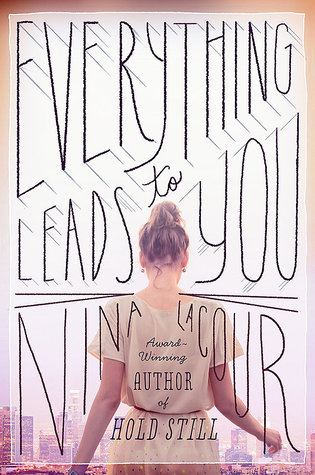 nina lacour - everything leads to you